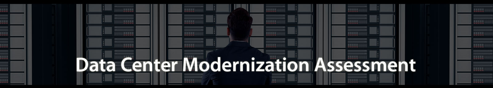 Data Center Modernization Assessment